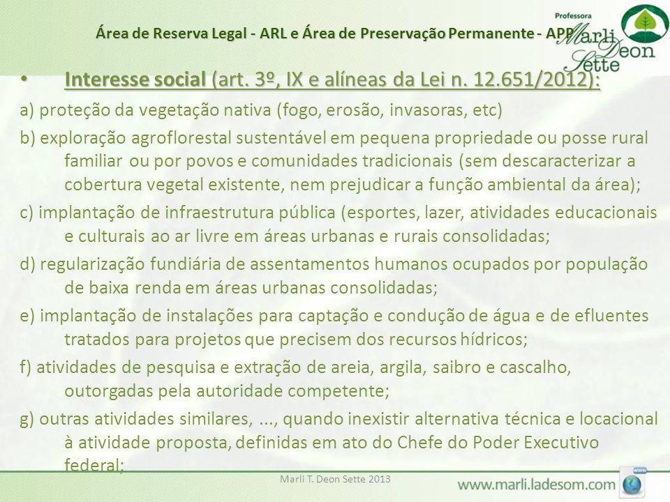 Marli T. Deon Sette 2013 Área de Reserva Legal - ARL e Área de Preservação Permanente - APP • Interesse social (art. 3º, IX e alíneas da Lei n. 12.651