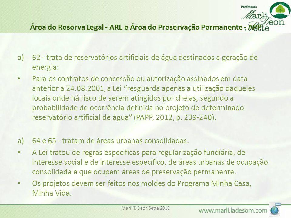 Área de Reserva Legal - ARL e Área de Preservação Permanente - APP a)62 - trata de reservatórios artificiais de água destinados a geração de energia:
