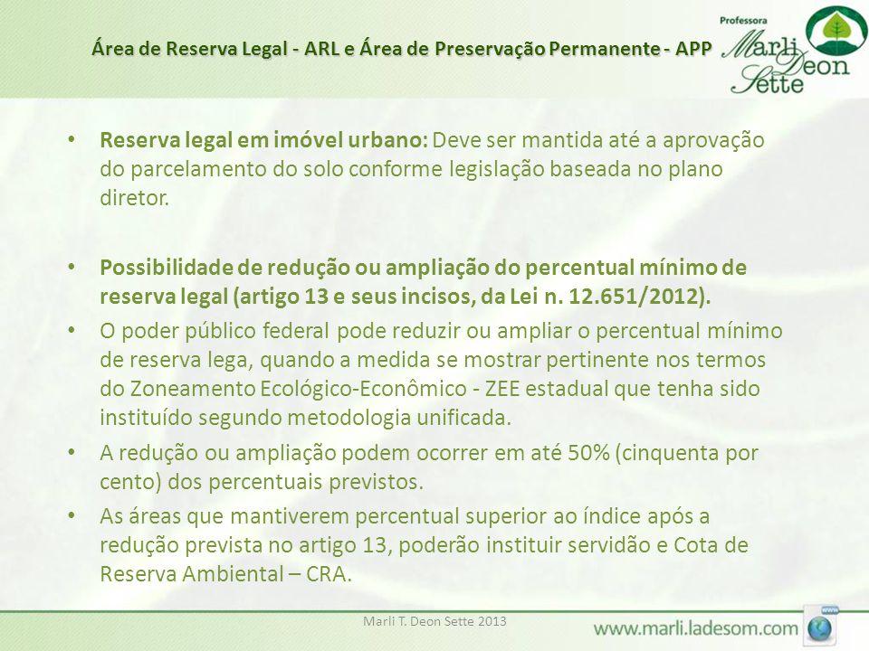 Marli T. Deon Sette 2013 • Reserva legal em imóvel urbano: Deve ser mantida até a aprovação do parcelamento do solo conforme legislação baseada no pla