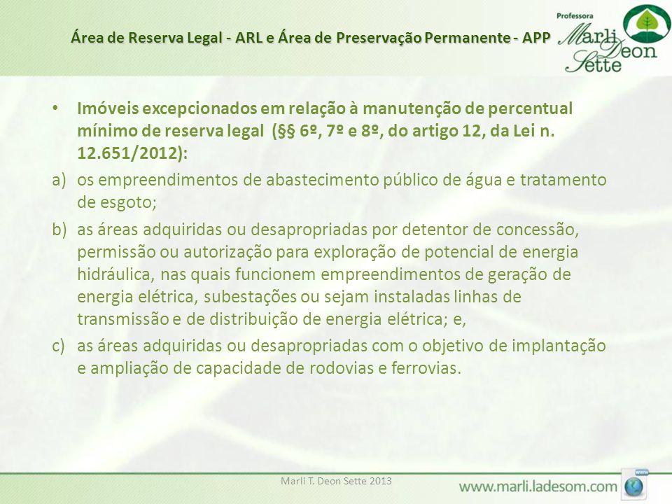 Marli T. Deon Sette 2013 • Imóveis excepcionados em relação à manutenção de percentual mínimo de reserva legal (§§ 6º, 7º e 8º, do artigo 12, da Lei n
