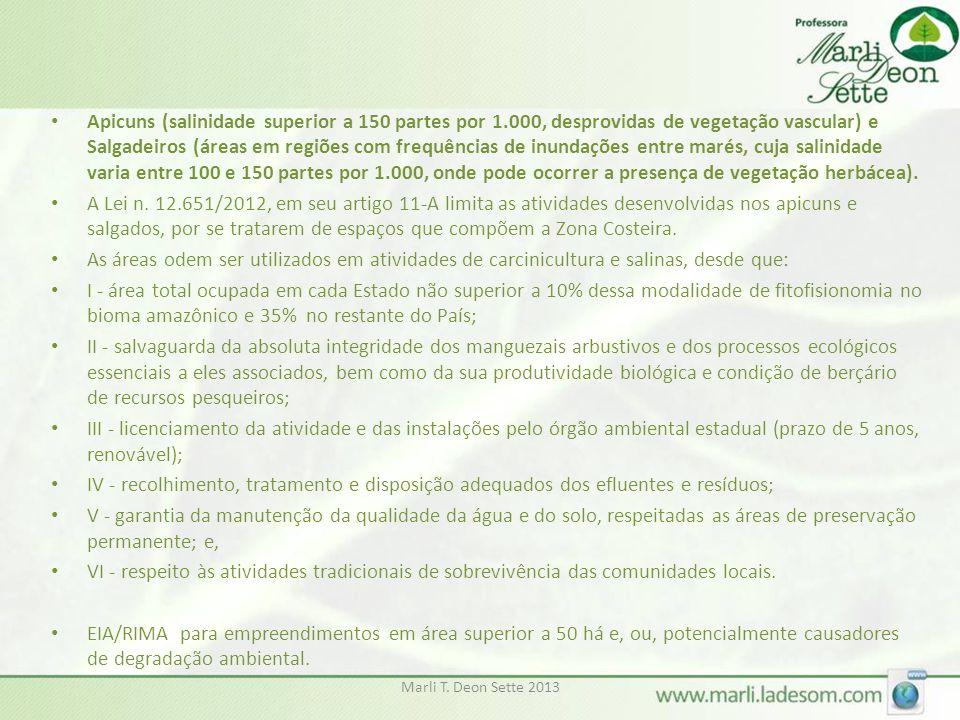 Marli T. Deon Sette 2013 • Apicuns (salinidade superior a 150 partes por 1.000, desprovidas de vegetação vascular) e Salgadeiros (áreas em regiões com