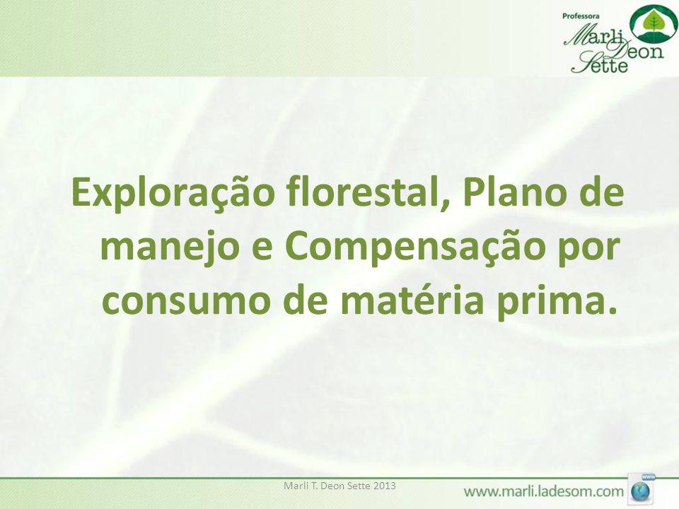 Marli T. Deon Sette 2013 Exploração florestal, Plano de manejo e Compensação por consumo de matéria prima.