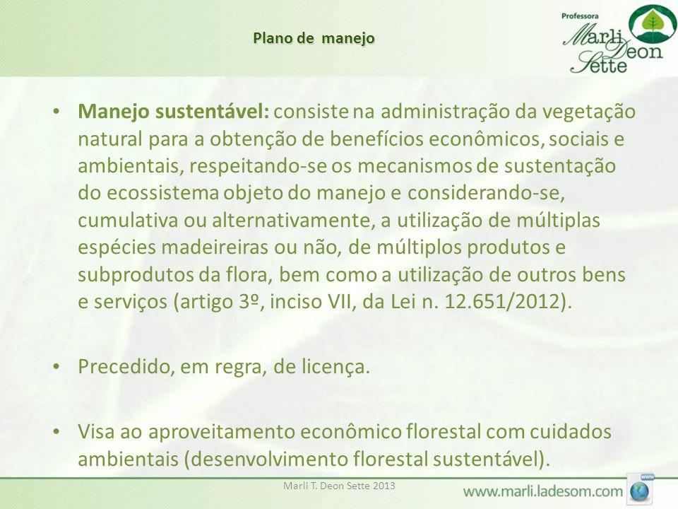 Marli T. Deon Sette 2013 • Manejo sustentável: consiste na administração da vegetação natural para a obtenção de benefícios econômicos, sociais e ambi