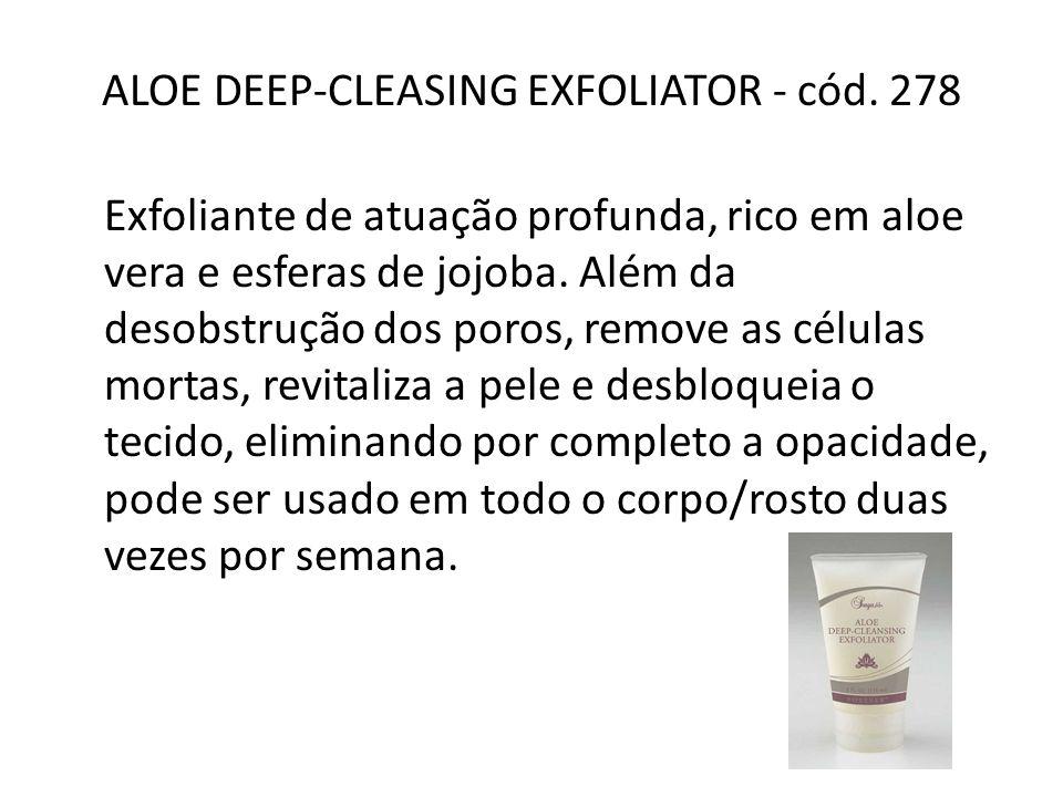 ALOE DEEP-CLEASING EXFOLIATOR - cód. 278 Exfoliante de atuação profunda, rico em aloe vera e esferas de jojoba. Além da desobstrução dos poros, remove