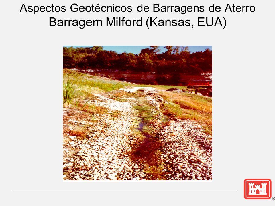 Aspectos Geotécnicos de Barragens de Aterro Barragem Milford (Kansas, EUA)