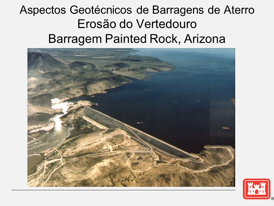Aspectos Geotécnicos de Barragens de Aterro Erosão do Vertedouro Barragem Painted Rock, Arizona