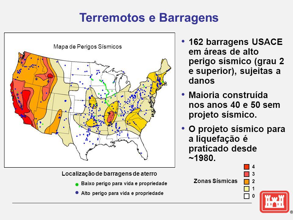 Terremotos e Barragens • 162 barragens USACE em áreas de alto perigo sísmico (grau 2 e superior), sujeitas a danos • Maioria construída nos anos 40 e