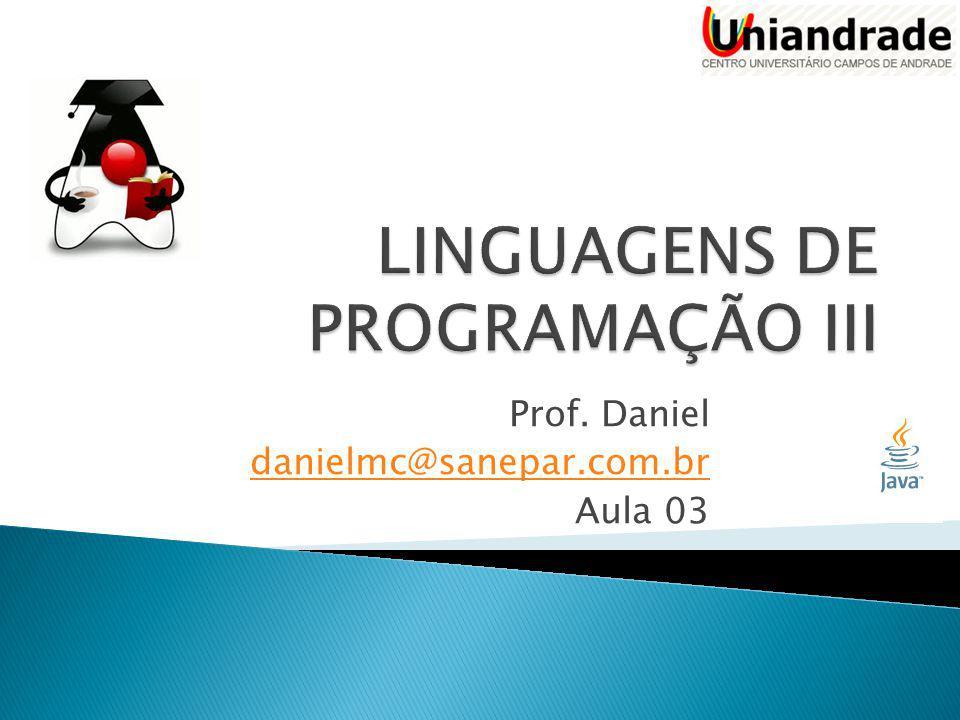 Prof. Daniel danielmc@sanepar.com.br Aula 03