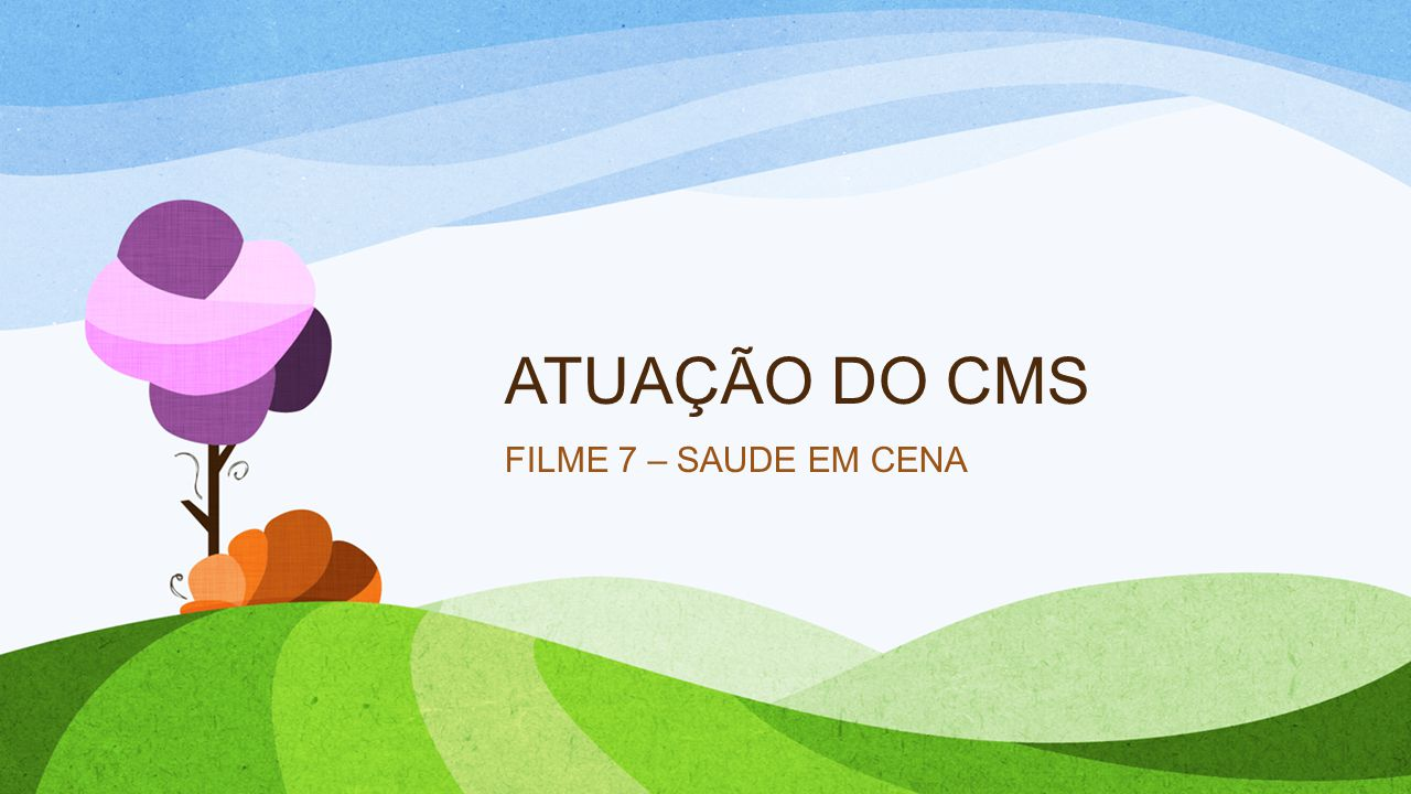 ATUAÇÃO DO CMS FILME 7 – SAUDE EM CENA