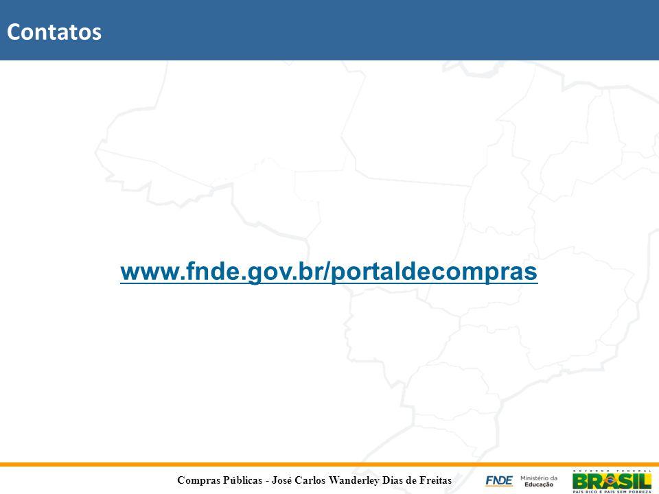 Contatos www.fnde.gov.br/portaldecompras Compras Públicas - José Carlos Wanderley Dias de Freitas