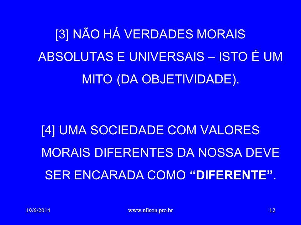 [3] NÃO HÁ VERDADES MORAIS ABSOLUTAS E UNIVERSAIS – ISTO É UM MITO (DA OBJETIVIDADE).