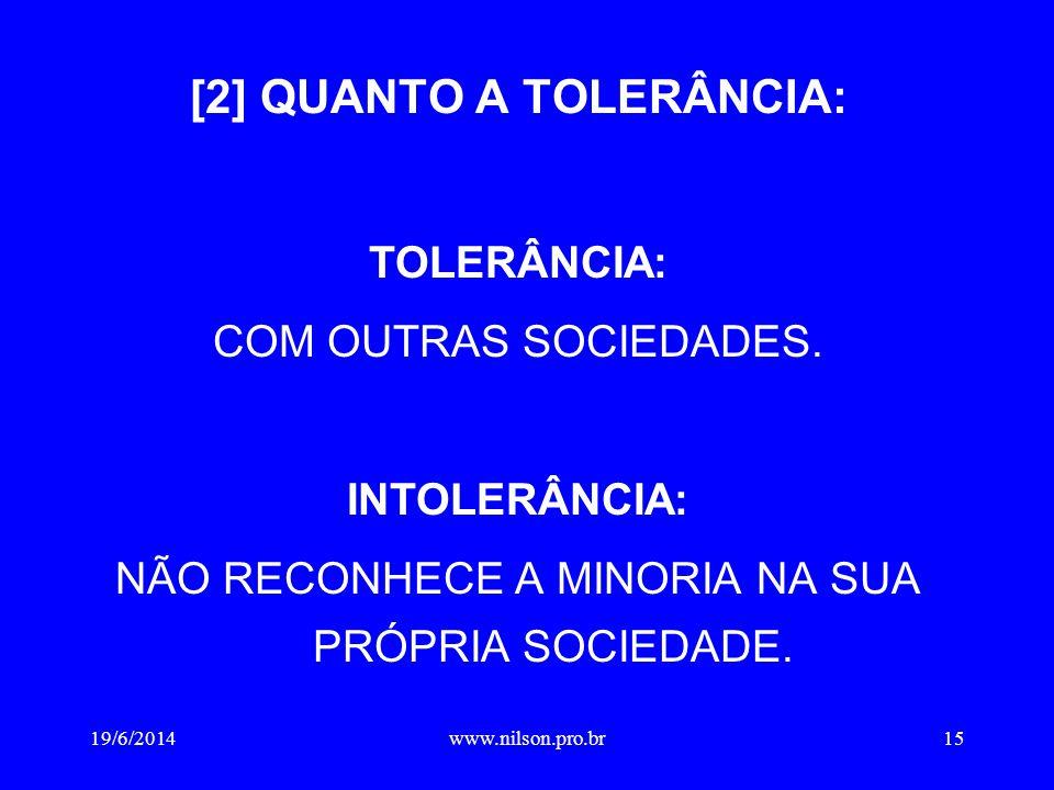 [2] QUANTO A TOLERÂNCIA: TOLERÂNCIA: COM OUTRAS SOCIEDADES.
