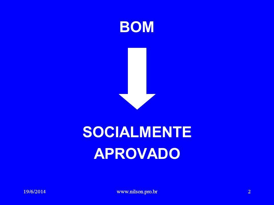 X É BOM A MAIORIA APROVA X 19/6/20143www.nilson.pro.br
