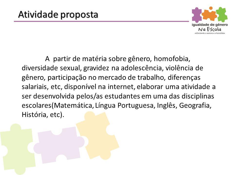 Atividade proposta A partir de matéria sobre gênero, homofobia, diversidade sexual, gravidez na adolescência, violência de gênero, participação no mer