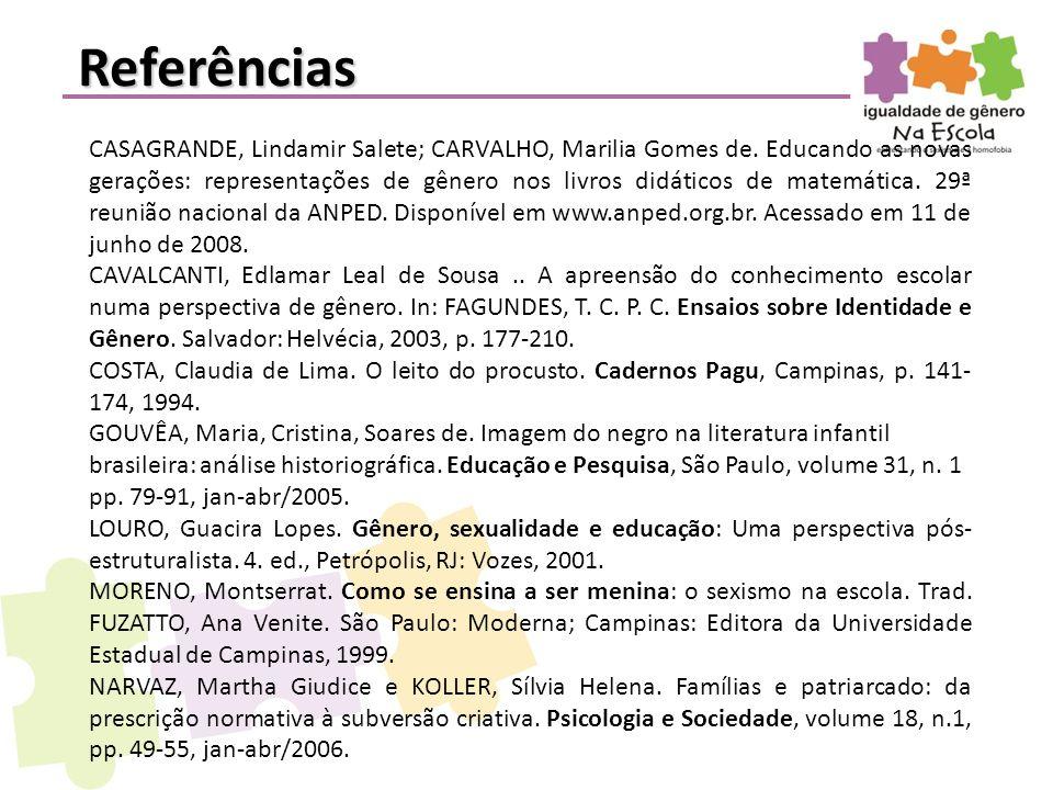 CASAGRANDE, Lindamir Salete; CARVALHO, Marilia Gomes de. Educando as novas gerações: representações de gênero nos livros didáticos de matemática. 29ª