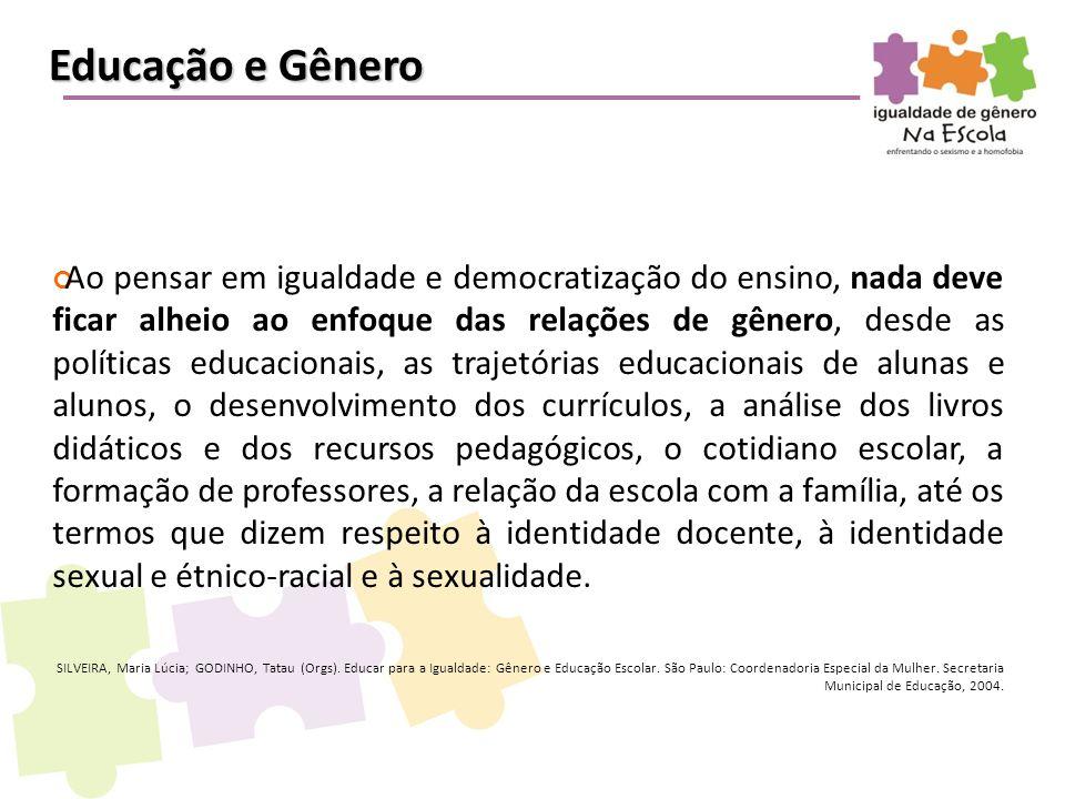 Ao pensar em igualdade e democratização do ensino, nada deve ficar alheio ao enfoque das relações de gênero, desde as políticas educacionais, as traje