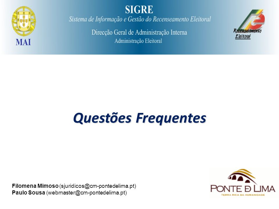 Questões Frequentes Filomena Mimoso (sjuridicos@cm-pontedelima.pt) Paulo Sousa (webmaster@cm-pontedelima.pt)