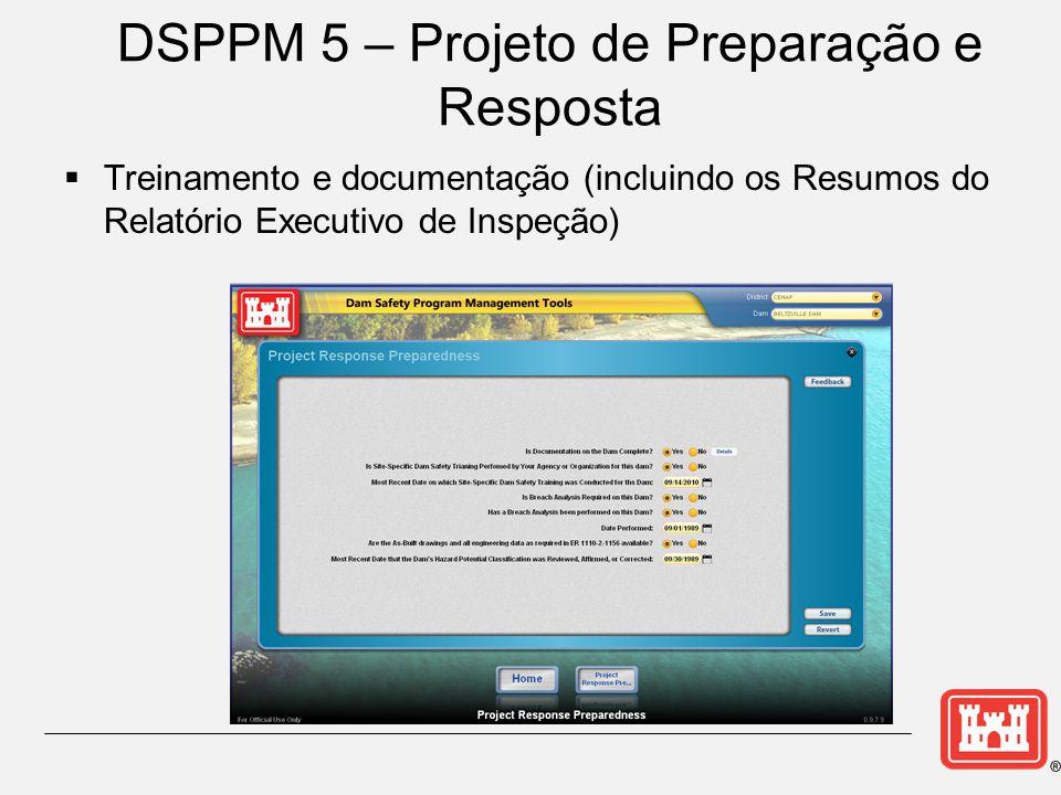 DSPPM 5 – Projeto de Preparação e Resposta  Treinamento e documentação (incluindo os Resumos do Relatório Executivo de Inspeção)