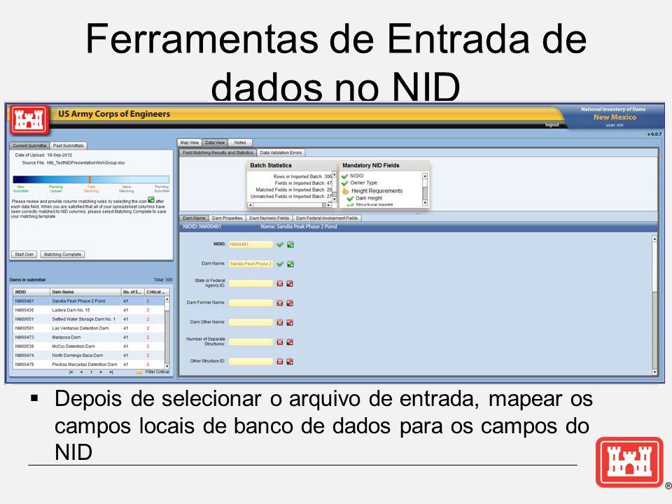 Ferramentas de Entrada de dados no NID  Depois de selecionar o arquivo de entrada, mapear os campos locais de banco de dados para os campos do NID