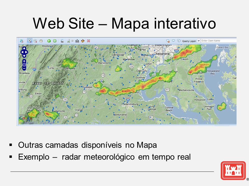 Web Site – Mapa interativo  Outras camadas disponíveis no Mapa  Exemplo – radar meteorológico em tempo real