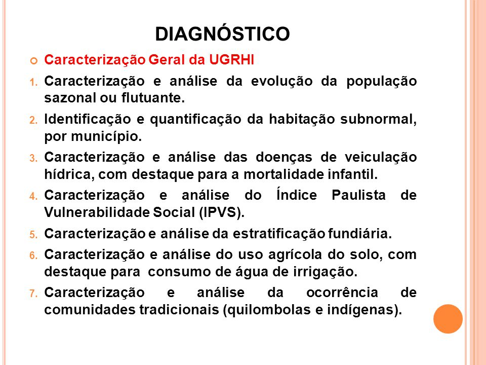 DIAGNÓSTICO Caracterização Geral da UGRHI 1. Caracterização e análise da evolução da população sazonal ou flutuante. 2. Identificação e quantificação