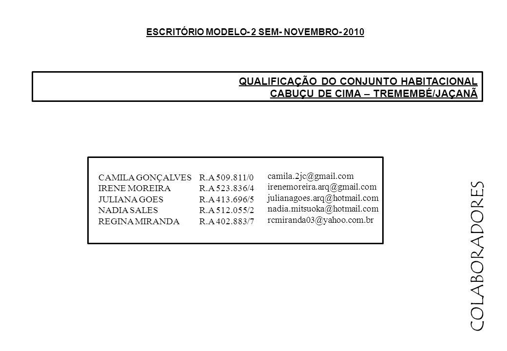 ESCRITÓRIO MODELO- 2 SEM- NOVEMBRO- 2010 COLABORADORES CAMILA GONÇALVES IRENE MOREIRA JULIANA GOES NADIA SALES REGINA MIRANDA QUALIFICAÇÃO DO CONJUNTO