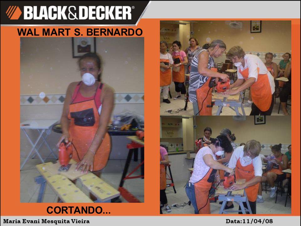 Maria Evani Mesquita Vieira Data:11/04/08 WAL MART S. BERNARDO CORTANDO...