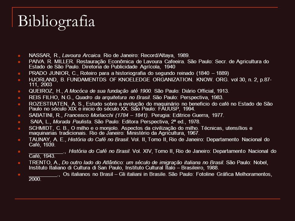 Bibliografia  NASSAR, R., Lavoura Arcaica. Rio de Janeiro: Record/Altaya, 1989.  PAIVA. R. MILLER. Restauração Econômica de Lavoura Cafeeira. São Pa