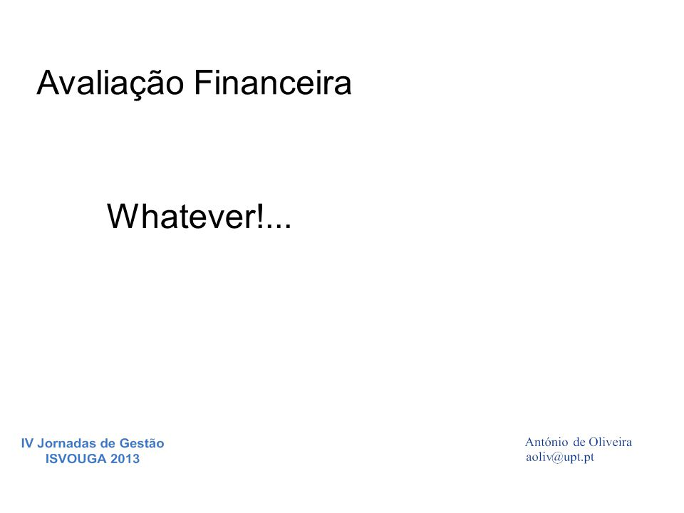Avaliação Financeira Whatever!...