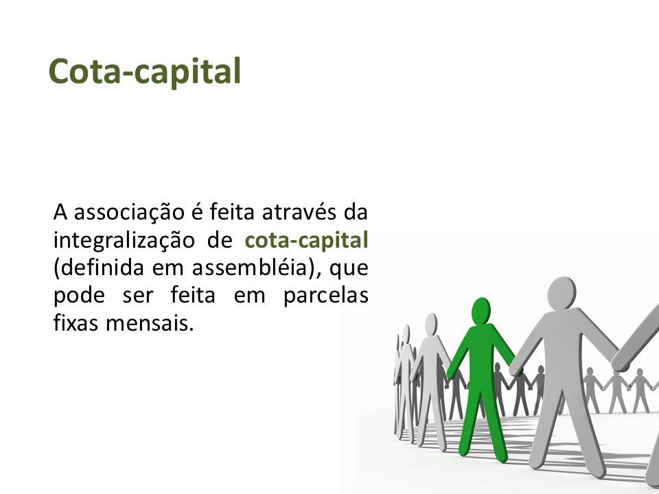 A associação é feita através da integralização de cota-capital (definida em assembléia), que pode ser feita em parcelas fixas mensais. Cota-capital