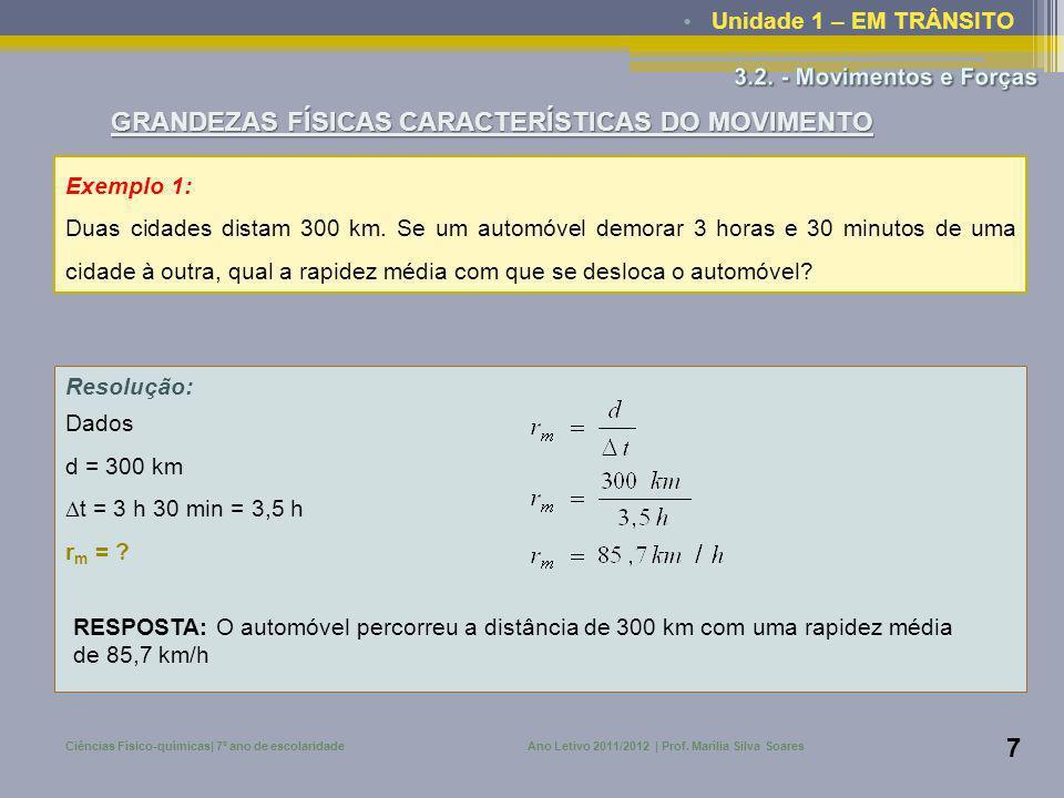 • Unidade 1 – EM TRÂNSITO Ciências Físico-químicas| 7º ano de escolaridadeAno Letivo 2011/2012 | Prof. Marília Silva Soares 7 Exemplo 1: Duas cidades