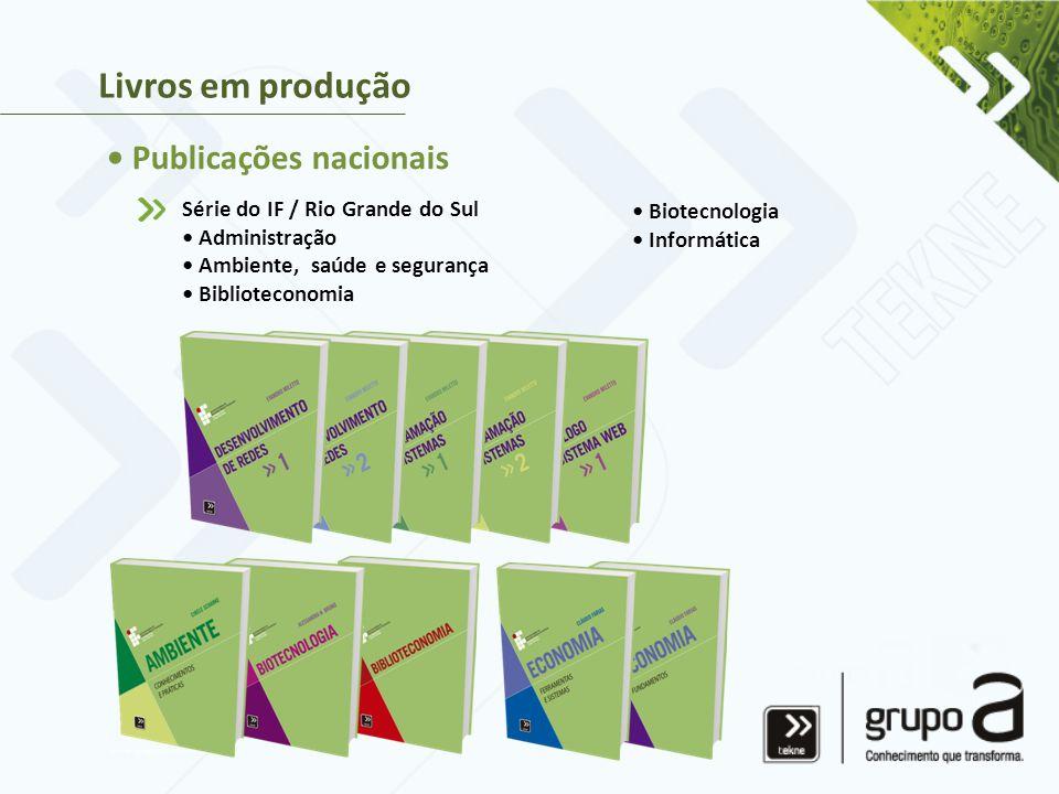 Série do IF / Rio Grande do Sul • Administração • Ambiente, saúde e segurança • Biblioteconomia Livros em produção • Publicações nacionais • Biotecnologia • Informática