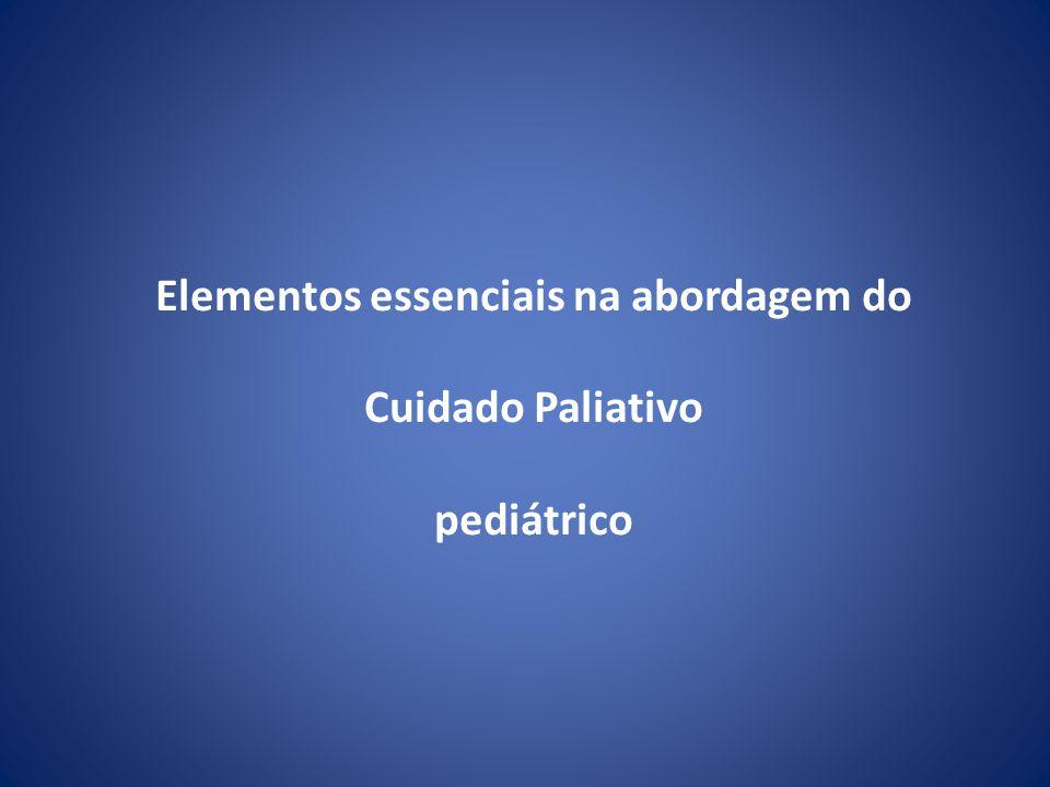 Elementos essenciais na abordagem do Cuidado Paliativo pediátrico