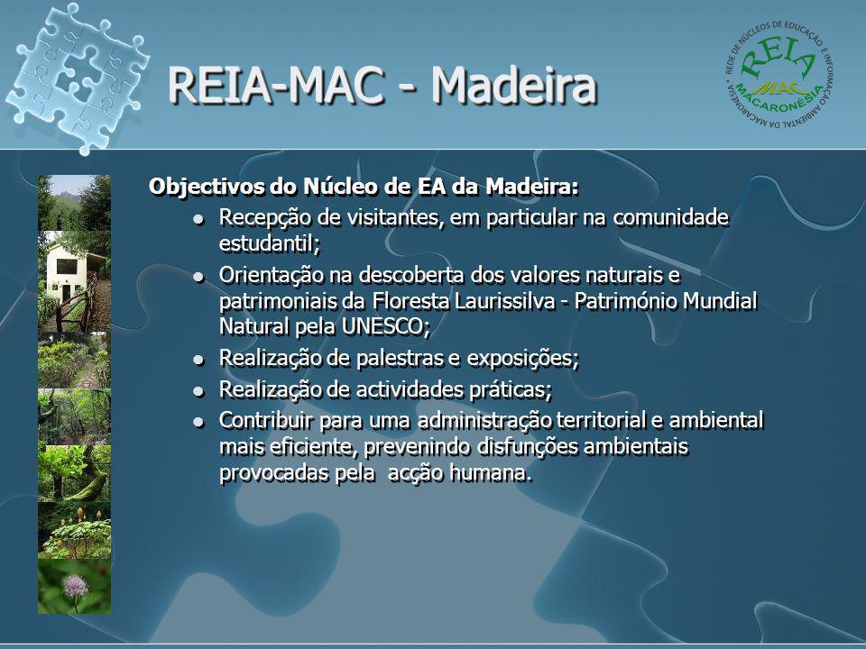 REIA-MAC - Madeira Objectivos do Núcleo de EA da Madeira:  Recepção de visitantes, em particular na comunidade estudantil;  Orientação na descoberta
