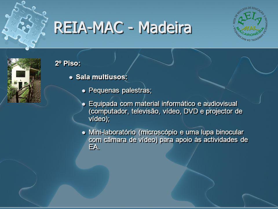 REIA-MAC - Madeira 2º Piso:  Sala multiusos:  Pequenas palestras;  Equipada com material informático e audiovisual (computador, televisão, vídeo, DVD e projector de vídeo);  Mini-laboratório (microscópio e uma lupa binocular com câmara de vídeo) para apoio às actividades de EA.