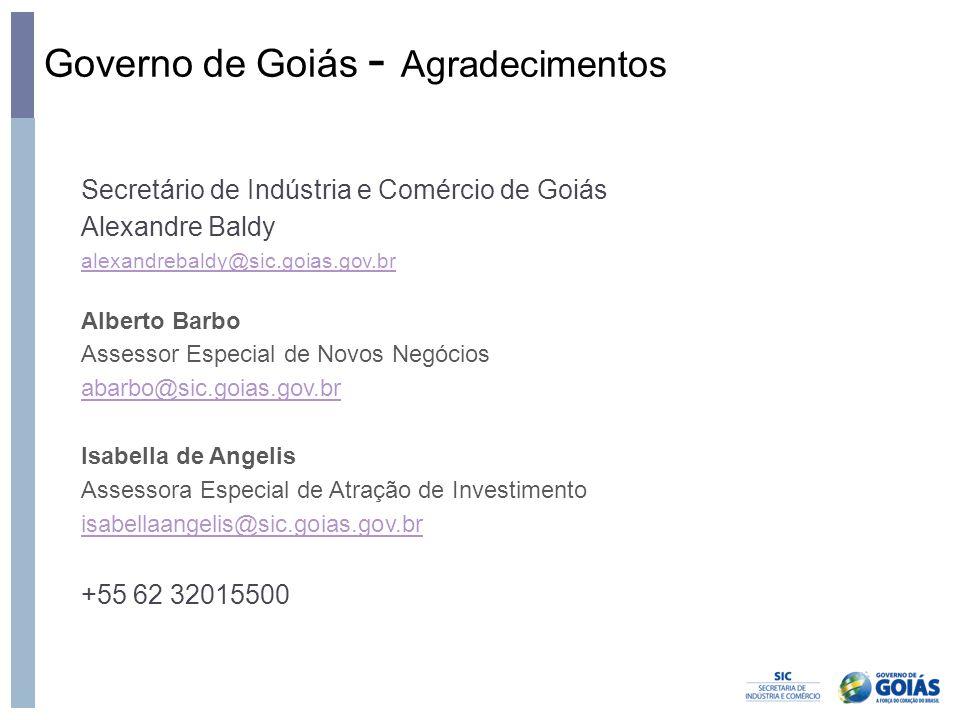 Governo de Goiás - Agradecimentos Secretário de Indústria e Comércio de Goiás Alexandre Baldy alexandrebaldy@sic.goias.gov.br Alberto Barbo Assessor E