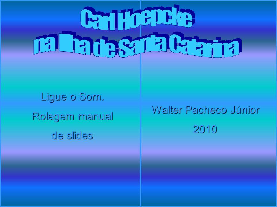. Walter Pacheco Júnior 2010 Ligue o Som. Rolagem manual de slides