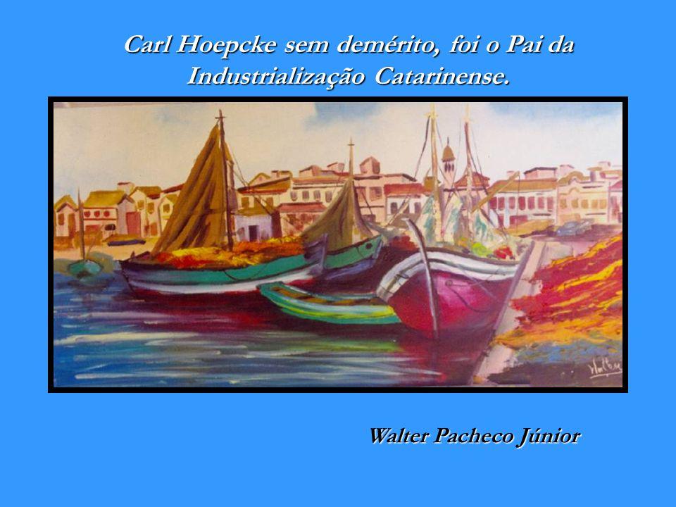 """""""Foi um exemplo de iniciativa comercial, para a história do antigo comércio de Santa Catarina, como se deu no final da Província e primeira República"""
