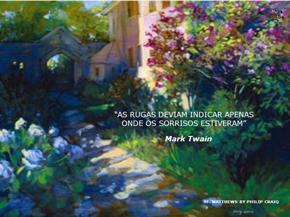 ST. MATTHEWS BY PHILIP CRAIQ AS RUGAS DEVIAM INDICAR APENAS ONDE OS SORRISOS ESTIVERAM Mark Twain