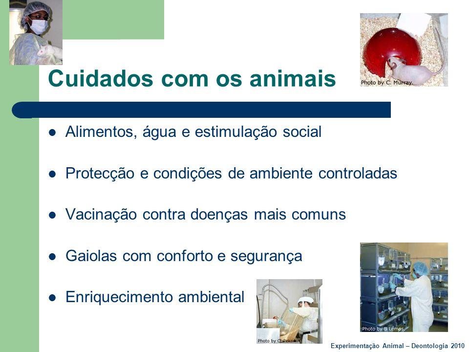 Cuidados com os animais  Alimentos, água e estimulação social  Protecção e condições de ambiente controladas  Vacinação contra doenças mais comuns