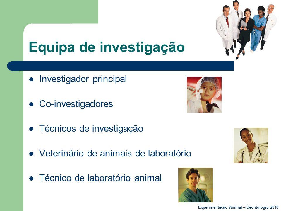 Equipa de investigação  Investigador principal  Co-investigadores  Técnicos de investigação  Veterinário de animais de laboratório  Técnico de la