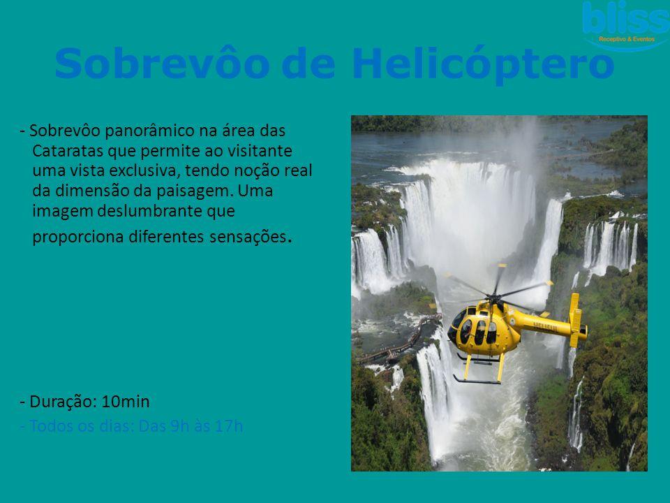 - Sobrevôo panorâmico na área das Cataratas que permite ao visitante uma vista exclusiva, tendo noção real da dimensão da paisagem. Uma imagem deslumb