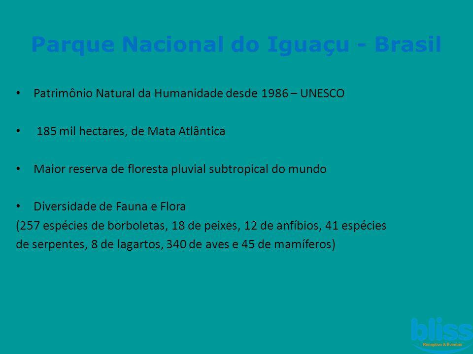 Parque Nacional do Iguaçu - Brasil • Patrimônio Natural da Humanidade desde 1986 – UNESCO • 185 mil hectares, de Mata Atlântica • Maior reserva de flo