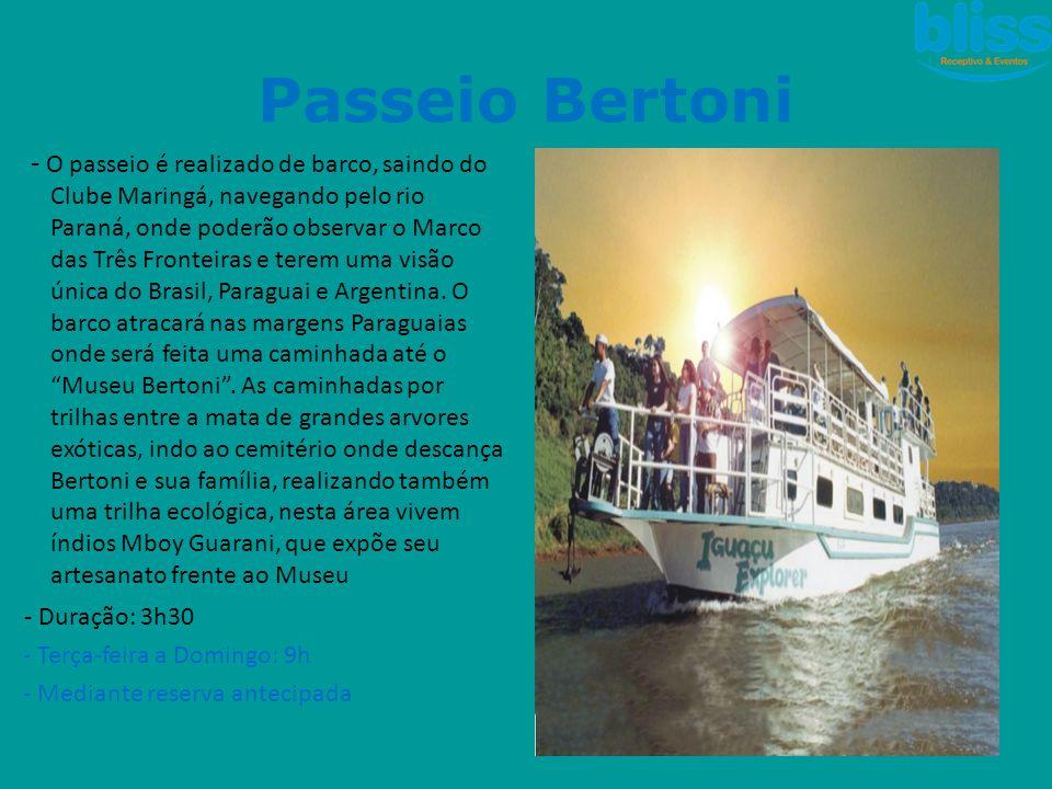 Passeio Bertoni - O passeio é realizado de barco, saindo do Clube Maringá, navegando pelo rio Paraná, onde poderão observar o Marco das Três Fronteira