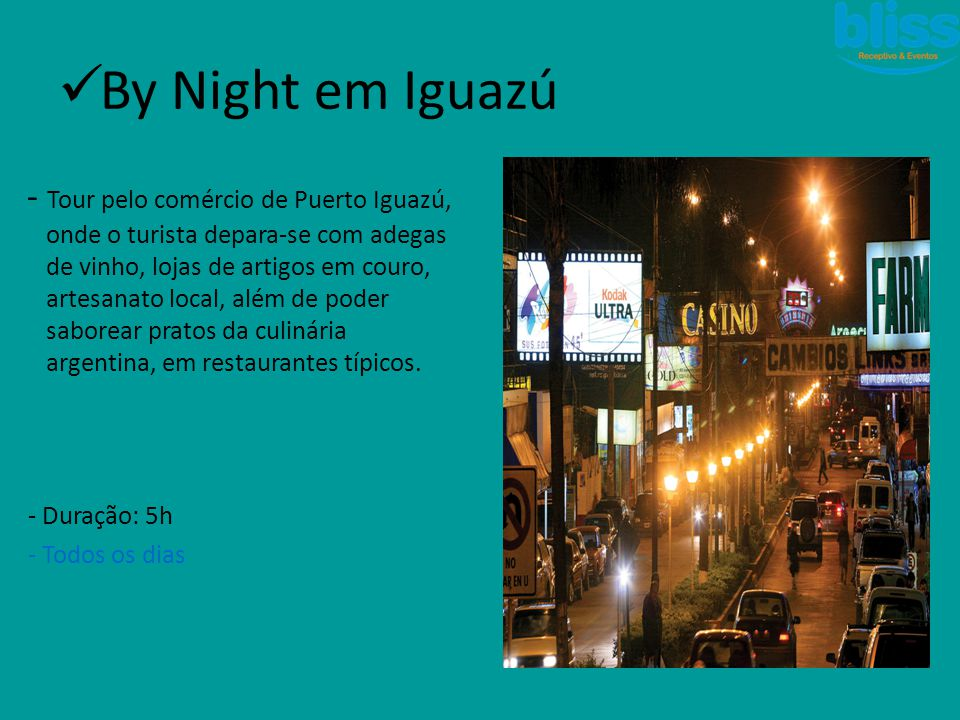  By Night em Iguazú - Tour pelo comércio de Puerto Iguazú, onde o turista depara-se com adegas de vinho, lojas de artigos em couro, artesanato local,