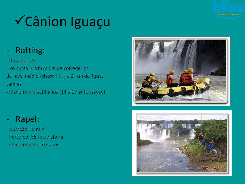  Cânion Iguaçu -Rafting: - Duração: 2h - Percurso: 4 km (2 km de corredeiras de nível médio (classe III +) e 2 km de águas calmas - Idade mínima:14 a