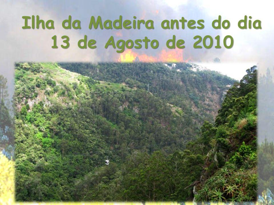 Ilha da Madeira antes do dia 13 de Agosto de 2010