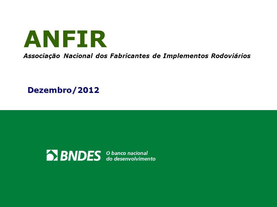 ANFIR Associação Nacional dos Fabricantes de Implementos Rodoviários Dezembro/2012