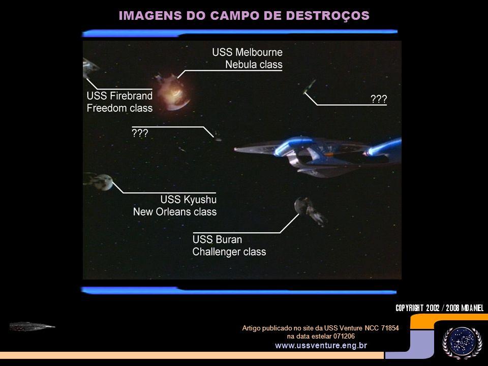 Artigo publicado no site da USS Venture NCC 71854 na data estelar 071206 www.ussventure.eng.br IMAGENS DO CAMPO DE DESTROÇOS