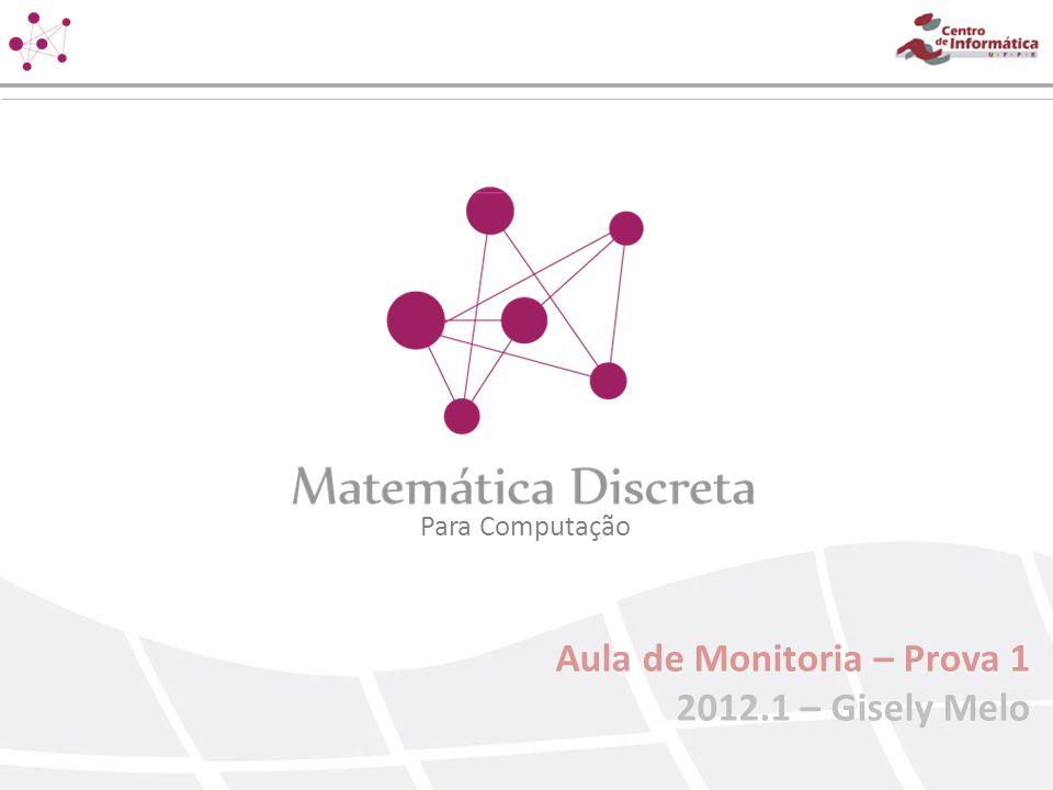 Para Computação Aula de Monitoria – Prova 1 2012.1 – Gisely Melo